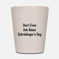 About Shrodinger's Dog Shot Glass