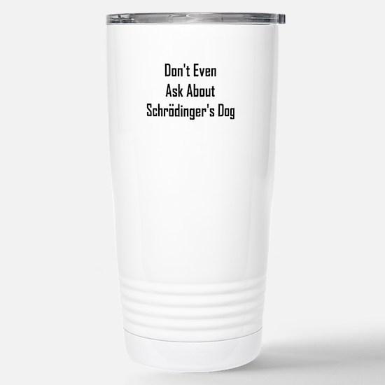 About Shrodinger's Dog Stainless Steel Travel Mug