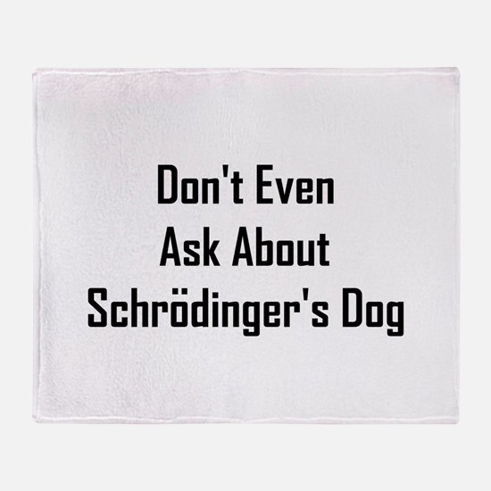 About Shrodinger's Dog Throw Blanket