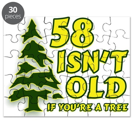 58 Isn't Old, If You're A Tree Puzzle