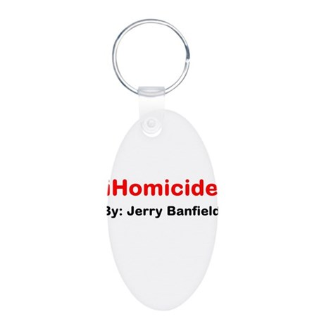 iHomicide by Jerry Banfield Aluminum Oval Keychain