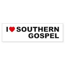 I Love Southern Gospel Bumper Bumper Bumper Sticker