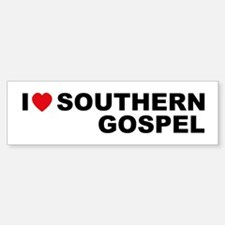 I Love Southern Gospel Bumper Car Car Sticker
