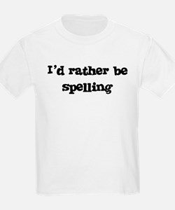 Rather be spelling Kids T-Shirt