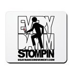 Every Day I'm Stompin Mousepad