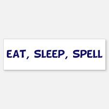 Eat Sleep Spell 3 Bumper Bumper Bumper Sticker
