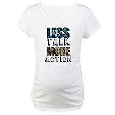 Less Talk More Action Shirt