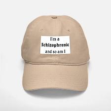 I'm A Schizophrenic Baseball Baseball Cap