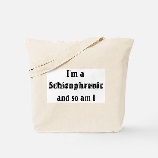 I'm A Schizophrenic Tote Bag