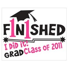 Finished! Graduation '11 Poster