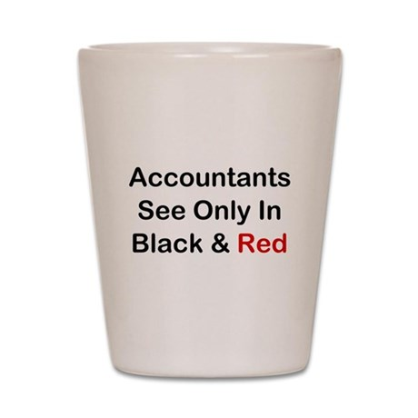 Accountants See Black & Red Shot Glass