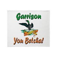 Garrison You Betcha Throw Blanket