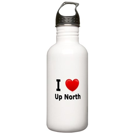 "I Love ""Up North"" Minnesota Stainless Wa"