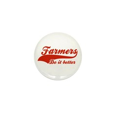 Farmers Do It Better Mini Button (10 pack)
