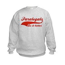 Para legals Do It Better Sweatshirt