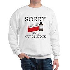 Pharmacy - Out Of Stock Sweatshirt