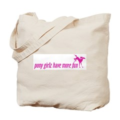 pony girlz have more fun Tote Bag