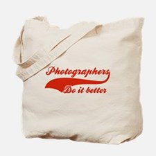 Photographers Do It Better Tote Bag