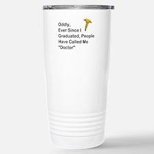 "People Call Me ""Doctor"" Stainless Steel Travel Mug"