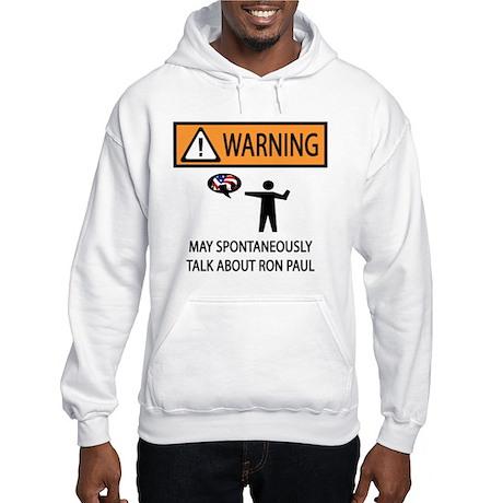 Warning Talk Ron Paul Hooded Sweatshirt