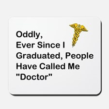"People Call Me ""Doctor"" Mousepad"