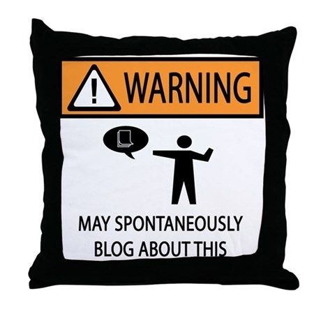 Warning Blogger Throw Pillow