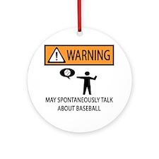 Warning Talks Baseball Ornament (Round)