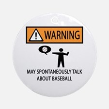 Warning Talks Baseball Ornament (Round)