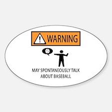 Warning Talks Baseball Sticker (Oval)