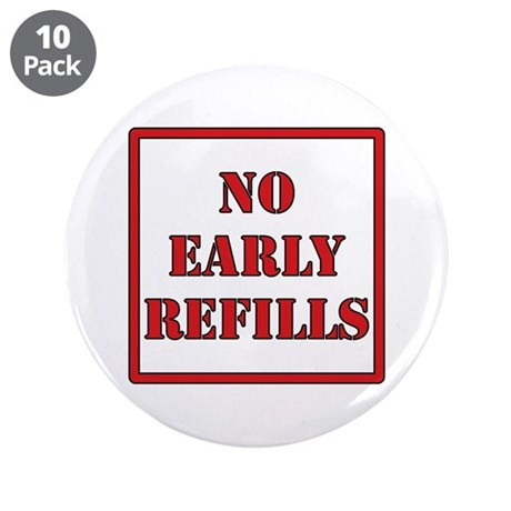 """Pharmacy - No Early Refills 3.5"""" Button (10 pack)"""