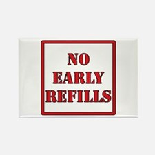 Pharmacy - No Early Refills Rectangle Magnet