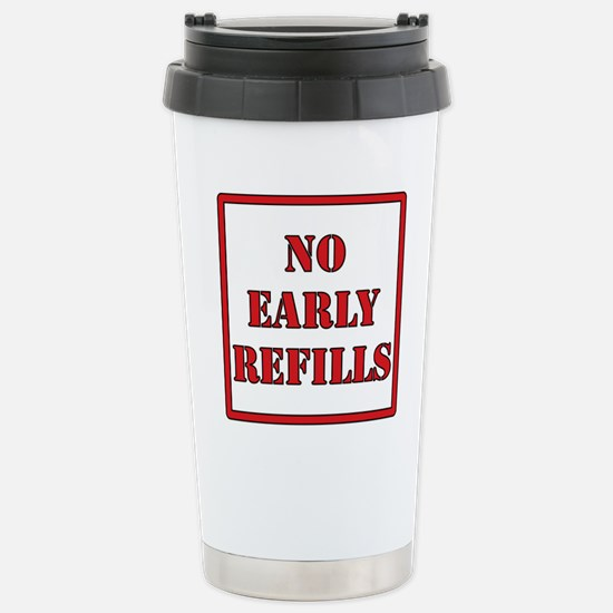 Pharmacy - No Early Refills Stainless Steel Travel
