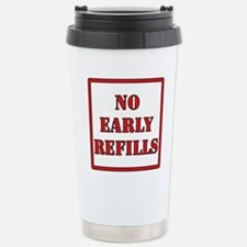 Pharmacy - No Early Refills Travel Mug