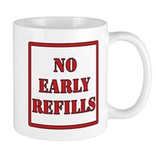 Pharmacy - No Early Refills Mug