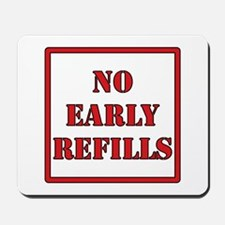 Pharmacy - No Early Refills Mousepad
