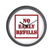 Pharmacy - No Early Refills Wall Clock