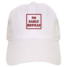 Pharmacy - No Early Refills Baseball Cap