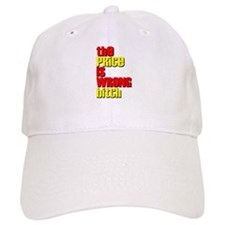 The Price is Wrong Bitch Baseball Cap