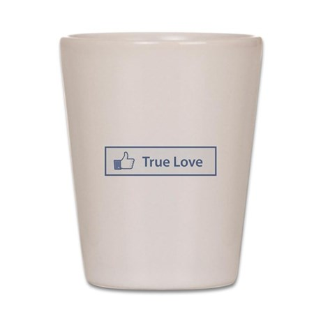Valentines Day True Love Facebook Button Shot Glas