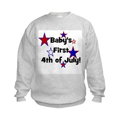 Baby's First 4th of July! Sweatshirt
