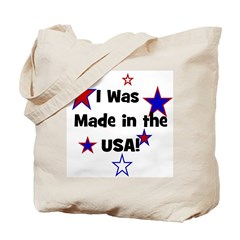 I Was Made in the USA! Tote Bag