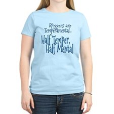 Bloggers are Temperamental T-Shirt