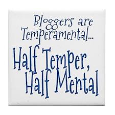 Bloggers are Temperamental Tile Coaster