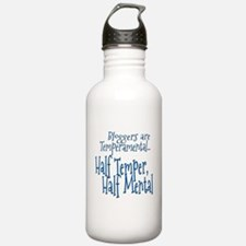 Bloggers are Temperamental Water Bottle