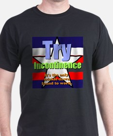 Trickle Down Incontinence The T-Shirt