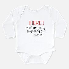 Liza Doolittle Quote Long Sleeve Infant Bodysuit