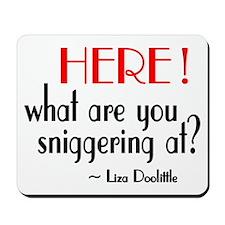 Liza Doolittle Quote Mousepad