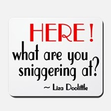 Liza Doolittle Quote Mousepad