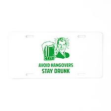 Avoid Hangovers Aluminum License Plate