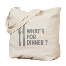 What's for dinner ? Tote Bag